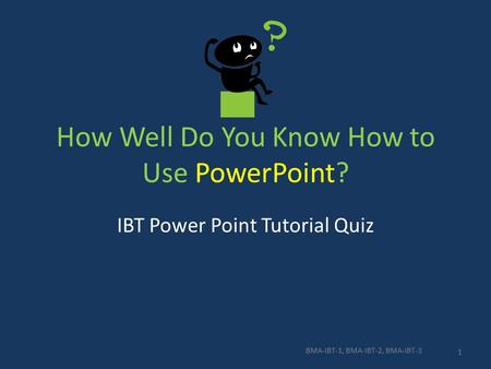 How Well Do You Know How to Use PowerPoint?