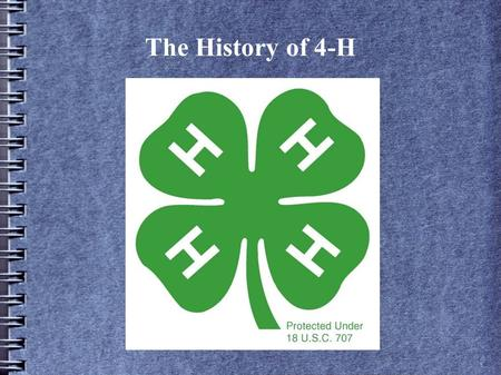 The History of 4-H.