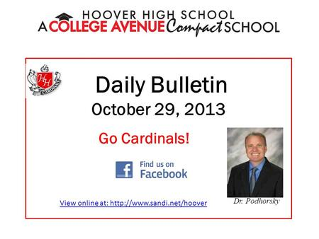 Daily Bulletin October 29, 2013 Dr. Podhorsky Go Cardinals! View online at: