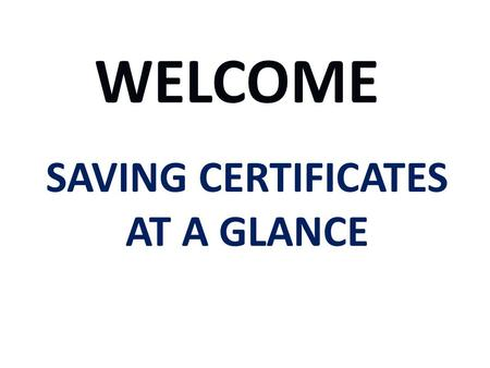 SAVING CERTIFICATES AT A GLANCE