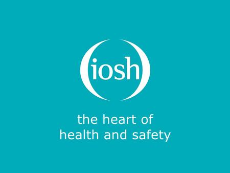 The heart of health and safety. Occupational cancer and IOSH's No Time to Lose campaign Dr Karen McDonnell, CFIOSH, Chartered FCIPD IOSHPresident Elect,