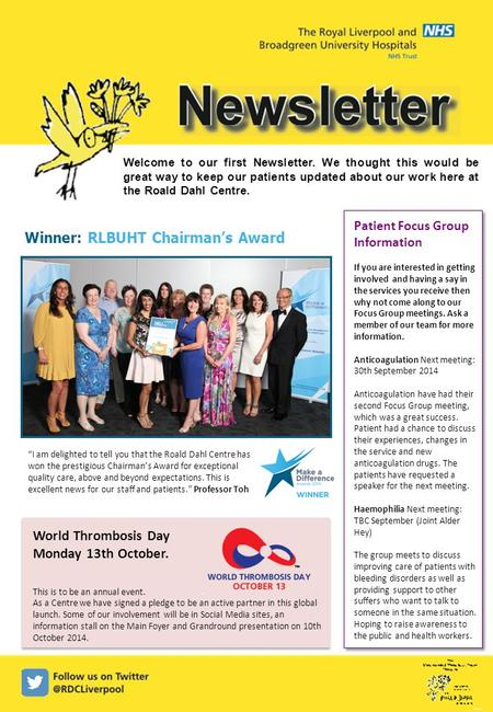Welcome to our first Newsletter. We thought this would be great way to keep our patients updated about our work here at the Roald Dahl Centre. Winner: