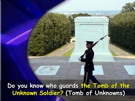 Do you know who guards the Tomb of the Unknown Soldier