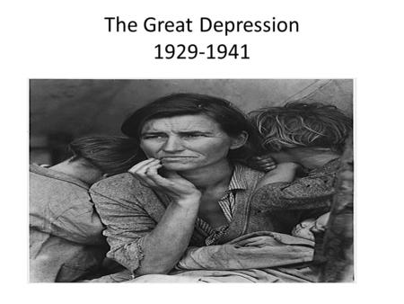 The Great Depression 1929-1941.