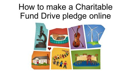 How to make a Charitable Fund Drive pledge online.