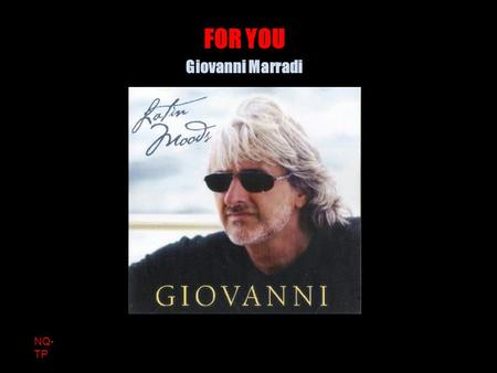 NQ- TP Giovanni Marradi FOR YOU.