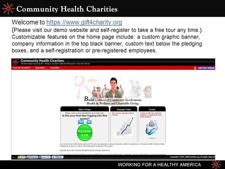 Welcome to https://www.gift4charity.org { Please visit our demo website and self-register to take a free tour any time.} Customizable features on the home.