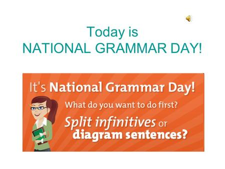 Today is NATIONAL GRAMMAR DAY! Interjection! Oh! Wait! Please! I must interject! What part of speech's better for a burn or broken neck? What other part.