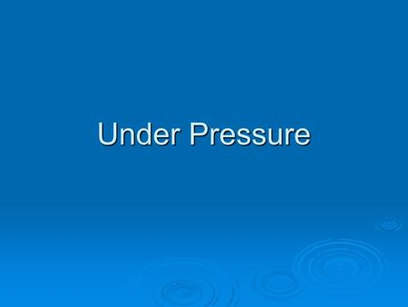 Under Pressure. What is Pressure?  Pressure (P) is defined as the amount of force (F) applied per unit area (A) or as the ratio of force to area: P=