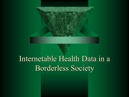 Internetable Health Data in a Borderless Society.