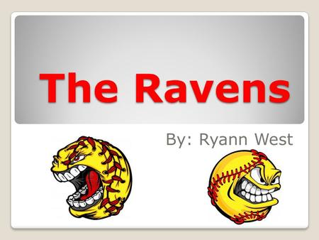 The Ravens By: Ryann West. Introduction Amy's team The Ravens face The Blue Devils for a gold medal in the summertime Kelowna tournament.