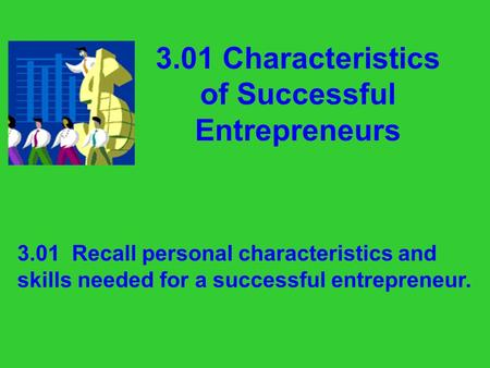 3.01 Characteristics of Successful Entrepreneurs