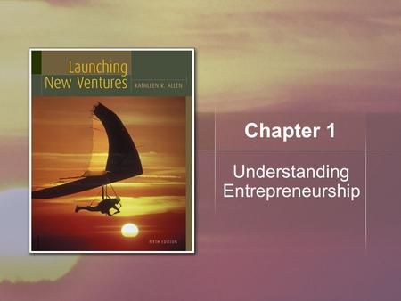 Chapter 1 Understanding Entrepreneurship. Copyright © Houghton Mifflin Company. All rights reserved.1 | 2 Tonight Administration, Comments and Questions.