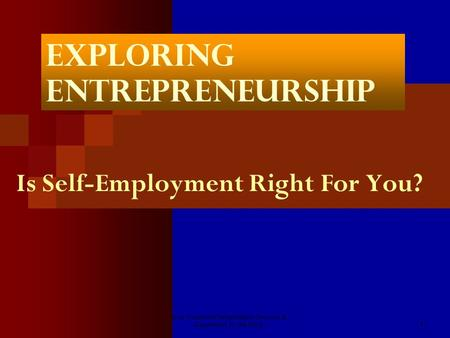 Iowa Vocational Rehabilitation Services & Department for the Blind1 Exploring Entrepreneurship Is Self-Employment Right For You?