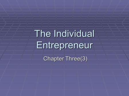 The Individual Entrepreneur