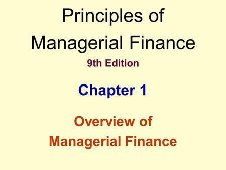 Learning Objectives Define finance and its major areas and opportunities. Review the basic forms of business organization. Describe the managerial finance.