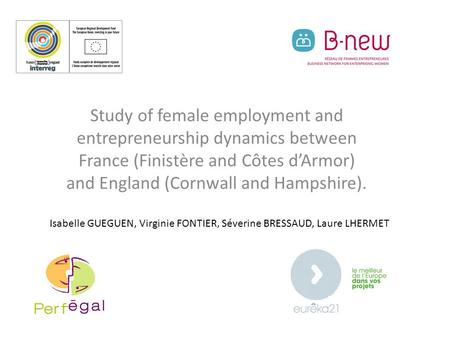 Study of female employment and entrepreneurship dynamics between France (Finistère and Côtes d'Armor) and England (Cornwall and Hampshire). Isabelle GUEGUEN,