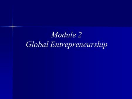 Module 2 Global Entrepreneurship. Module 2 Topics Aspects of Entrepreneurship in Portugal United States The World.
