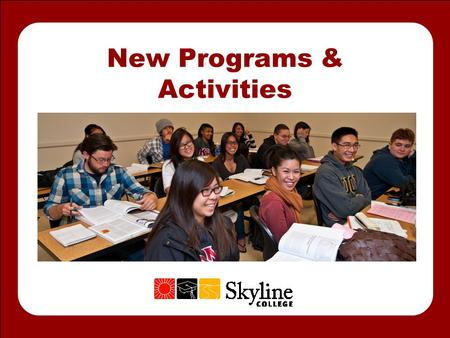New Programs & Activities. CENTER FOR LEGAL STUDIES Skyline College seeks to offer innovative opportunities for students to gain relevant knowledge and.