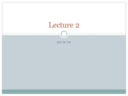 30/9/10 Lecture 2. Access to Class Material