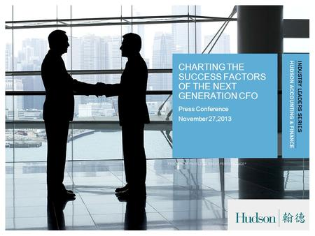 Press Conference November 27,2013 CHARTING THE SUCCESS FACTORS OF THE NEXT GENERATION CFO.