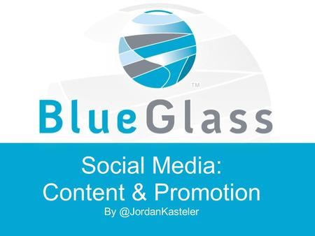 Social Media: Content & Promotion