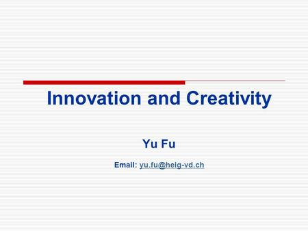 Innovation and Creativity Yu Fu