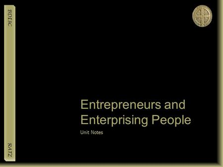 BDI3C RATZ Entrepreneurs and Enterprising People Unit Notes.