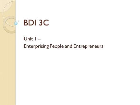 Unit 1 – Enterprising People and Entrepreneurs
