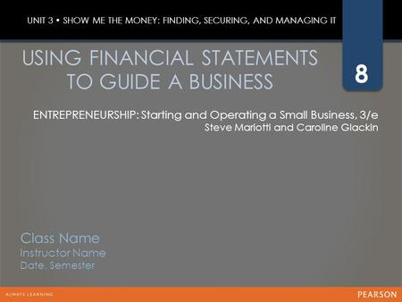 USING FINANCIAL STATEMENTS TO GUIDE A BUSINESS