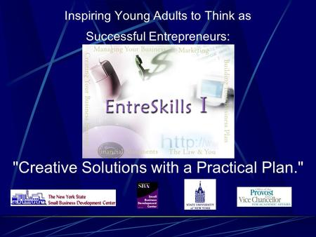 Creative Solutions with a Practical Plan. Inspiring Young Adults to Think as Successful Entrepreneurs:
