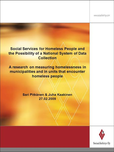 Social Services for Homeless People and the Possibility of a National System of Data Collection A research on measuring homelessness in municipalities.