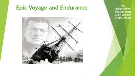 Epic Voyage and Endurance