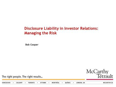 Bob Cooper Disclosure Liability in Investor Relations: Managing the Risk.