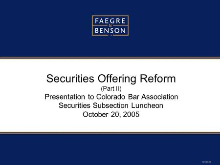 1252529 Securities Offering Reform (Part II) Presentation to Colorado Bar Association Securities Subsection Luncheon October 20, 2005.