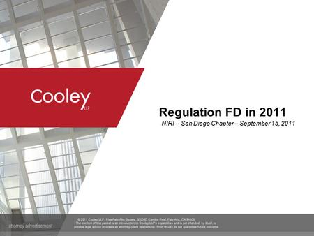 © 2011 Cooley LLP, Five Palo Alto Square, 3000 El Camino Real, Palo Alto, CA 94306 The content of this packet is an introduction to Cooley LLP's capabilities.