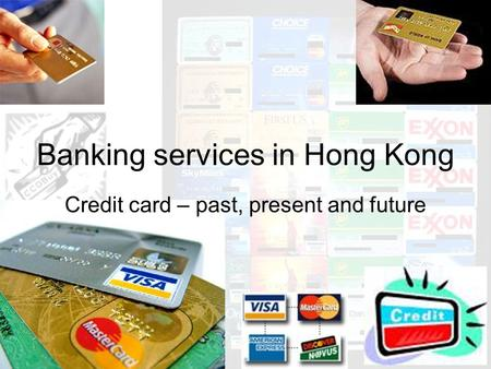 Banking services in Hong Kong Credit card – past, present and future.