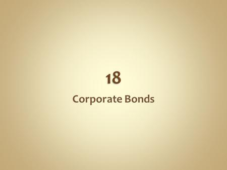 18 Corporate Bonds.