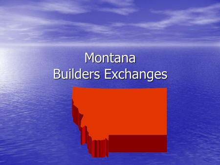 Montana Builders Exchanges. Montana's Pipeline to Bidders.