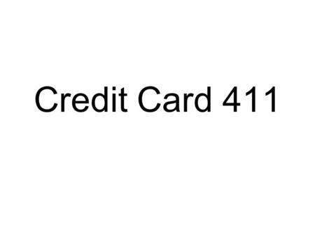 Credit Card 411. More about APR Say your APR on your credit card is 18%. Typically, credit cards calculate that rate on either a daily or monthly basis.