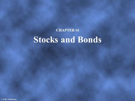 CHAPTER 16 Stocks and Bonds