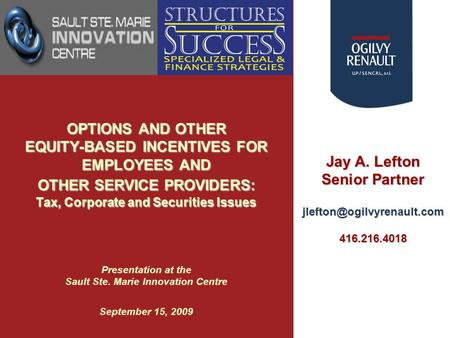 Jay A. Lefton Senior Partner OPTIONS AND OTHER EQUITY-BASED INCENTIVES FOR EMPLOYEES AND OTHER SERVICE PROVIDERS: