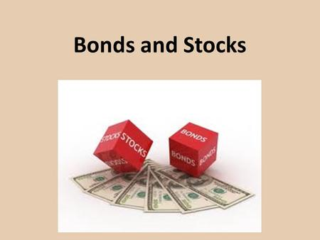 Bonds and Stocks. Bonds as Financial Assets Bonds are basically loans, or IOUs, that represent debt that the government or a corporation must repay to.