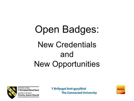 Open Badges: New Credentials and New Opportunities.