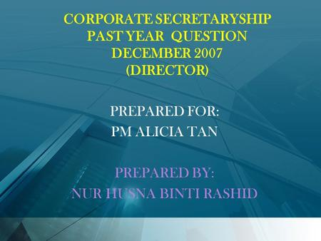 CORPORATE SECRETARYSHIP PAST YEAR QUESTION DECEMBER 2007 (DIRECTOR)