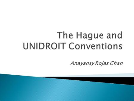 Anayansy Rojas Chan.  The Hague Conference on Private International Law ◦ Convention on the law applicable to certain rights with respect to securities.