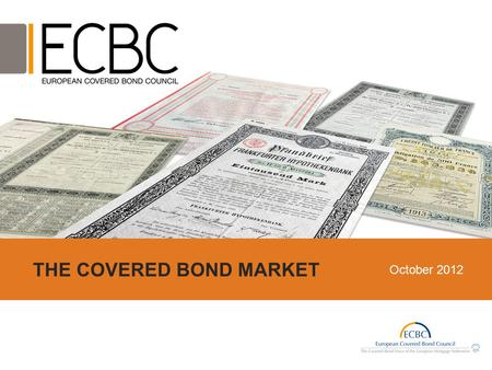 THE COVERED BOND MARKET October 2012. Covered bond legislation in Europe 2.