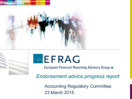 Endorsement advice progress report Accounting Regulatory Committee 23 March 2015.