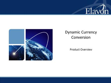 Dynamic Currency Conversion Product Overview. 2 Dynamic Currency Conversion  Allows U.S. merchants to offer international Visa and MasterCard cardholders.