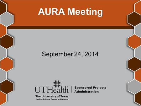 AURA Meeting September 24, 2014. Introductions Jodi S. Ogden, MBA, CRA Associate Vice President Sponsored Projects Administration.